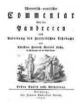 Theoretisch-practischer Commentar über die Pandecten nach Anleitung des Hellfeldschen Lehrbuchs: Band 1