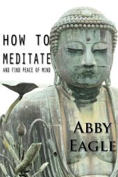 How to Meditate and Find Peace of Mind.: : Learn how to explore your consciousness drawing upon traditional meditation philosophy and practice, and using state-of-the-art tools and techniques from NLP and hypnotism