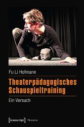 Theaterpädagogisches Schauspieltraining: Ein Versuch