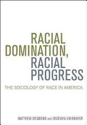 Racial Domination  Racial Progress  The Sociology of Race in America