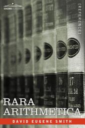 Rara Arithmetica: A Catalogue of the Arithmetics Written Before the Year 1601