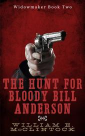 The Hunt for Bloody Bill Anderson: Widowmaker 2