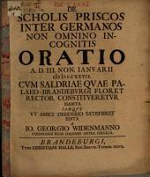 De scholis priscos inter Germanos non omnino incognitis oratio