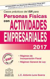 CASOS PRACTICOS DEL ISR PARA PERSONAS FISICAS CON ACTIVIDADES EMPRESARIALES 2017