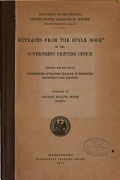 Extracts from the Style Book of the Government Printing Office: Designed for the Use Fo Typewriter Operators Engaged in Preparing Manuscript for Printing