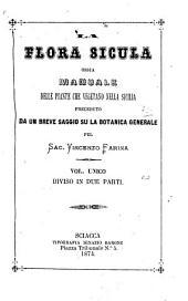 La flora Sicula ossia manuale delle piante che vegetano nella Sicilia preceduto da un breve saggio su la botanica generale