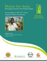 Asian Regional Maize Workshop  10  Maize for Asia   Emerging Trends and  Technologies  Proceedings of The Asian Regional Maize Workshop  Makassar  Indonesia  20 23 October  2008 PDF