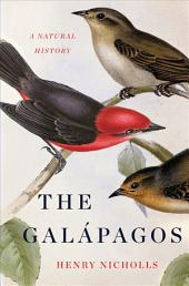 The Galapagos: A Natural History
