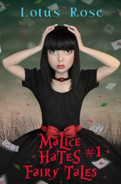 Malice Hates Fairy Tales #1 (Malice in Wonderland 4)