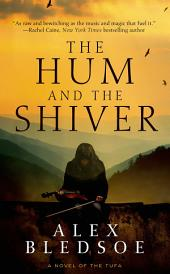 The Hum and the Shiver: A Novel of the Tufa