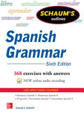 Schaum's Outline of Spanish Grammar, 6th Edition: Edition 6