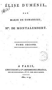 Elise Duménil par Marie de Comarrieu tome premier [-sixieme]: Tome second, Volume2