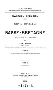 Chants Populaires de la Basse-Bretagne Recueillis & Traduits