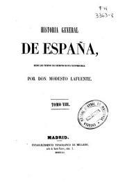 Historia general de España: desde los tiempos más remotos hasta nuestros días, Volumen 8
