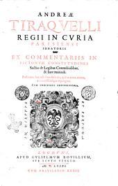 Andreae Tiraquelli ... Ex commentariis in Pictonum consuetudines sectio de legibus connubialibus, & iure maritali