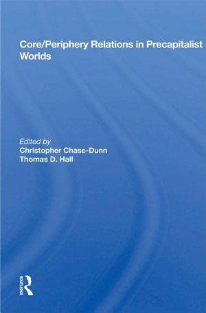 Core/periphery Relations In Precapitalist Worlds