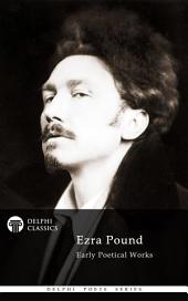Delphi Poetical Works of Ezra Pound (Illustrated)