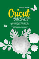 Cricut Maker Projects for Beginners
