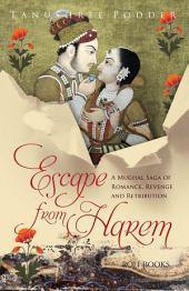 Escape from Harem: A Mughal saga of romance, revenge and retribution