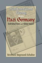 Mathematicians Fleeing from Nazi Germany: Individual Fates and Global Impact