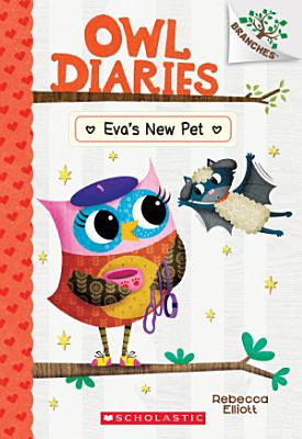 Eva s New Pet  A Branches Book  Owl Diaries  15