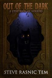 Out of the Dark: A Storybook of Horrors
