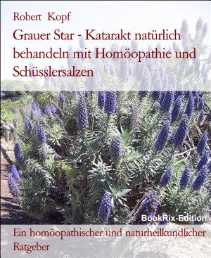 Grauer Star Katarakt Behandlung Mit Homoopathie Schusslersalzen Biochemie Und Naturheilkunde