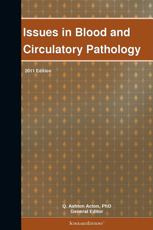 Issues in Blood and Circulatory Pathology  2011 Edition PDF