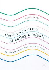The Art and Craft of Policy Analysis: Reissued with a new introduction by B. Guy Peters