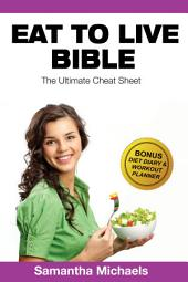 Eat To Live Diet: Ultimate Cheat Sheet (With Diet Diary & Workout Planner)