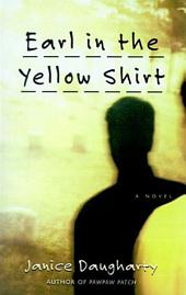 Earl in the Yellow Shirt: Novel, A