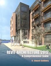 Revit Architecture 2012: A Comprehensive Guide