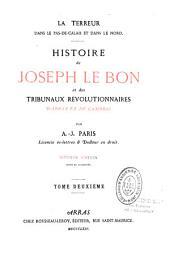 La terreur dans le Pas-de-Calais et dans le Nord: Histoire de Joseph Le Bon et des tribunaux révolutionnaires d'Arras et de Cambrai, Volume2