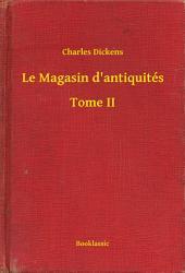 Le Magasin d'antiquités -: Volume2