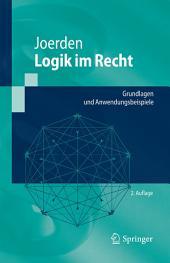 Logik im Recht: Grundlagen und Anwendungsbeispiele, Ausgabe 2