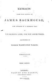 Extracts from the Letters of James Backhouse: Now Engaged in a Religious Visit to Van Dieman's Land, and New South Wales, Volumes 1-10