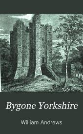 Bygone Yorkshire