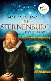 Die Sternenburg: Roman