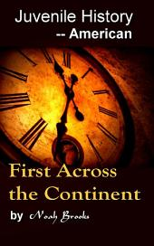 First Across the Continent: Juvenile History - - American