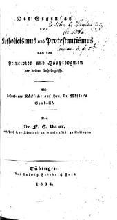 Der Gegensatz des Katholicismus u. Protestantismus: mit besonderer Rücksicht auf Dr. Moehler's Symbolik