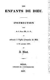Les enfants de Dieu: instruction tirée de 1 Jean III, 1-3, et adressée à l'Eglise française de Bâle le 10 septembre 1837