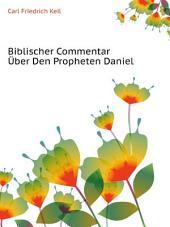 Biblischer Commentar ?ber Den Propheten Daniel
