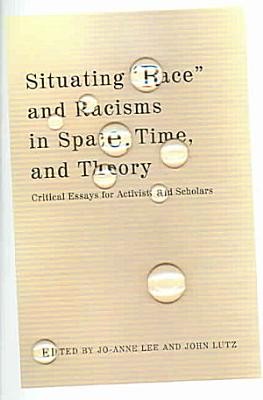 Situating  race  and Racisms in Time  Space  and Theory
