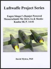 Eugen Sänger´s Ramjet Powered Messerschmitt Me 262A-1a & Skoda-Kauba SK P. 14-01