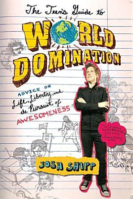 The Teen s Guide to World Domination