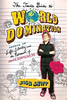 The Teen s Guide to World Domination Book