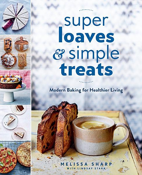 Download Super Loaves and Simple Treats Book