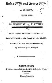 Beaumont's and Fletcher's Rule a Wife and Have a Wife ... Adapted to the stage by James Love; revised by J. P. Kemble, etc