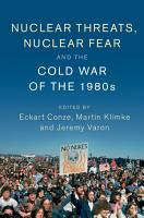Nuclear Threats  Nuclear Fear and the Cold War of the 1980s PDF
