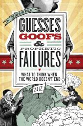 Guesses, Goofs and Prophetic Failures: What to Think When the World Doesn?t End